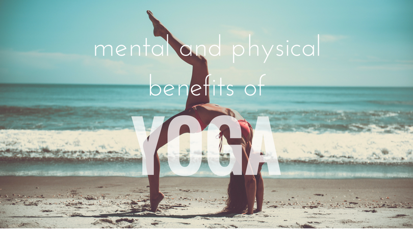 Mental and Physical Benefits of Yoga