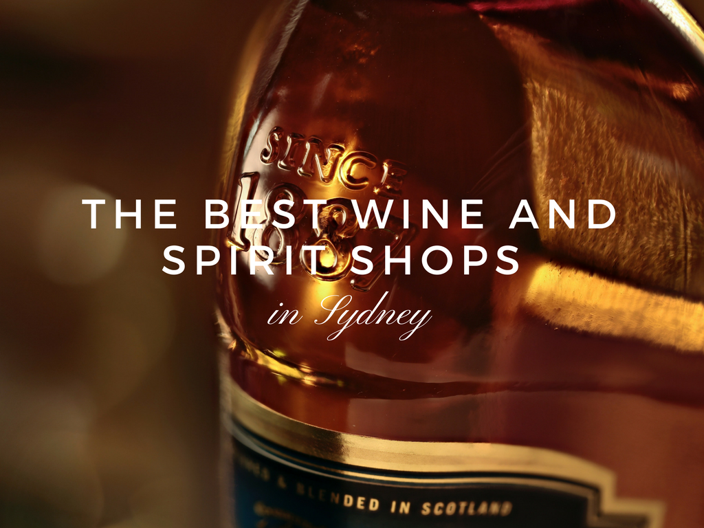 Where to Find the Best Wine and Spirit Shops in Sydney